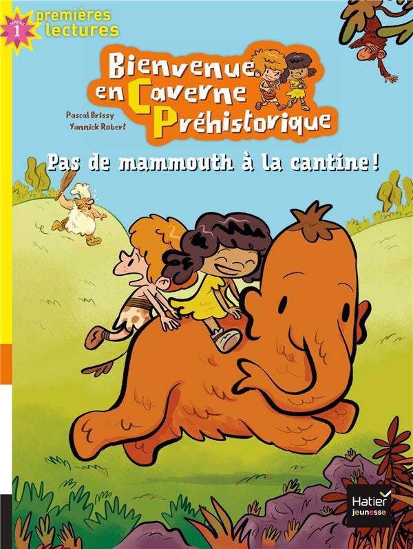 BIENVENUE EN CAVERNE PREHISTORIQUE - 2 - PAS DE MAMMOUTH A LA CANTINE