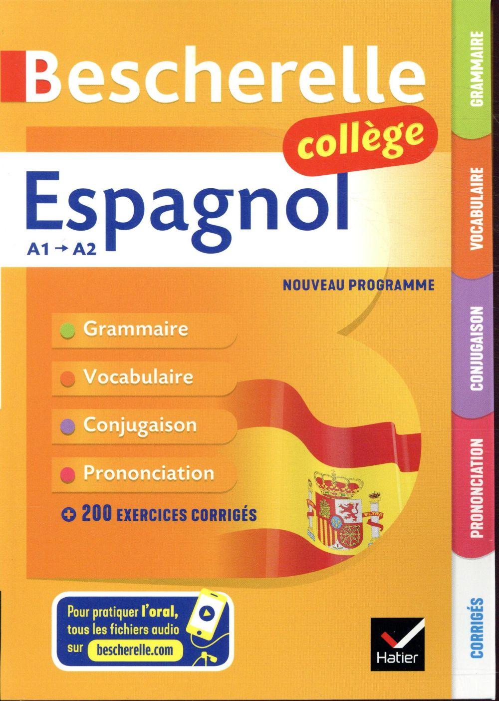 BESCHERELLE ESPAGNOL COLLEGE - GRAMMAIRE, CONJUGAISON, VOCABULAIRE, PRONONCIATION (A1-A2)