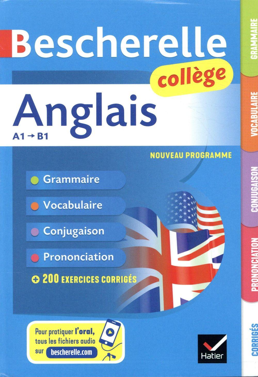 BESCHERELLE ANGLAIS COLLEGE - GRAMMAIRE, CONJUGAISON, VOCABULAIRE, PRONONCIATION (A1-B1)