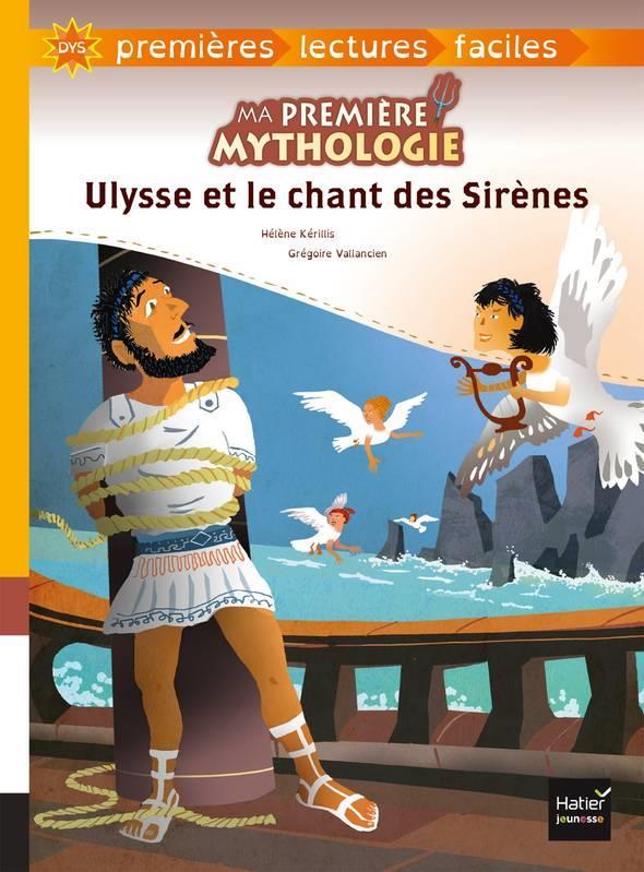 ULYSSE ET LE CHANT DES SIRENES ADAPTE - MA PREMIERE MYTHOLOGIE - T6