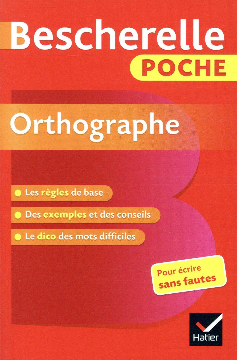 BESCHERELLE POCHE ORTHOGRAPHE - L'ESSENTIEL DE L'ORTHOGRAPHE FRANCAISE