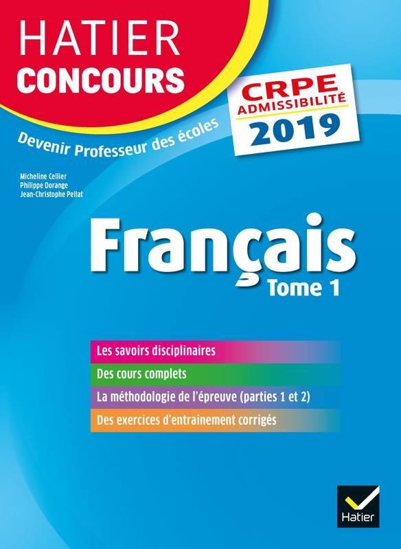 HATIER CONCOURS CRPE 2019 - FRANCAIS TOME 1 - EPREUVE ECRITE D'ADMISSIBILITE