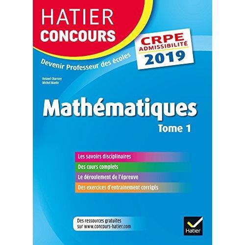 HATIER CONCOURS CRPE 2019 - MATHEMATIQUES TOME 1 - EPREUVE ECRITE D'ADMISSIBILITE