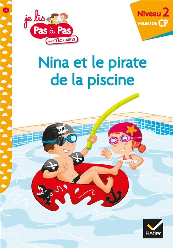 NINA ET LE PIRATE DE LA PISCINE - JE LIS PAS A PAS - T3