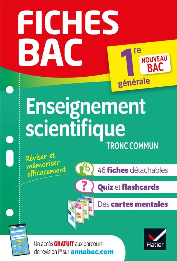 FICHES BAC ENSEIGNEMENT SCIENTIFIQUE 1RE (TRONC COMMUN) - NOUVEAU PROGRAMME DE PREMIERE 2019-2020