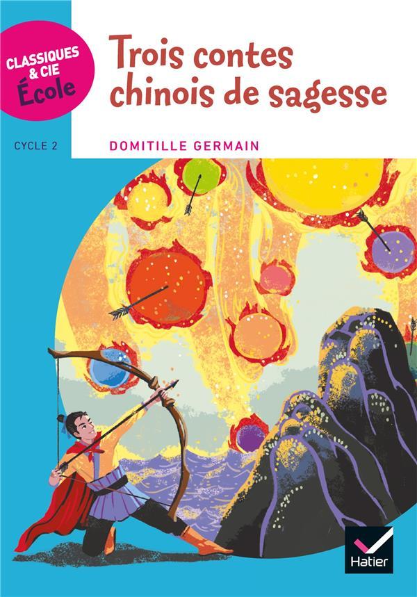 CLASSIQUES & CIE ECOLE CYCLE 2 - TROIS CONTES CHINOIS DE SAGESSE