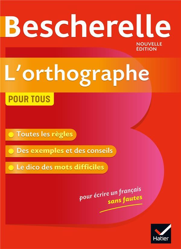BESCHERELLE L'ORTHOGRAPHE POUR TOUS - OUVRAGE DE REFERENCE SUR L'ORTHOGRAPHE FRANCAISE