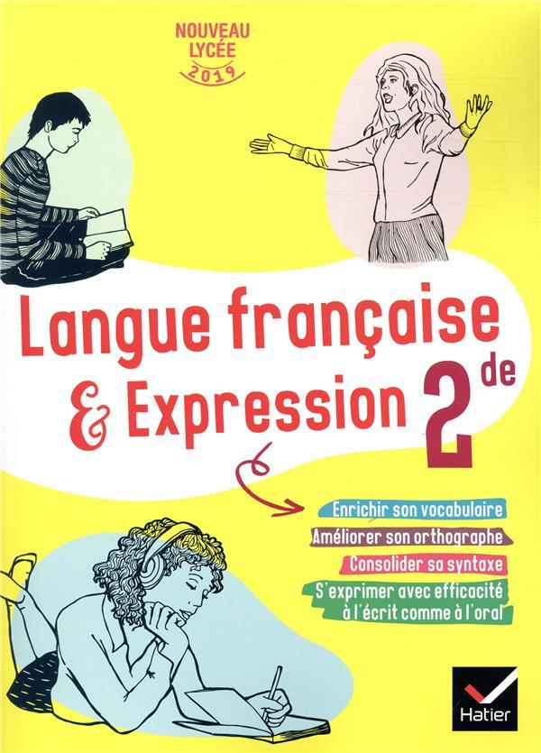 CAHIER DE LANGUE FRANCAISE 2DE - ED 2019 - CAHIER DE L'ELEVE