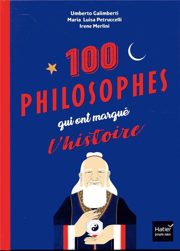 LES 100 PHILOSOPHES QUI ONT MARQUE L'HISTOIRE TOUR DU MONDE DES PLUS GRANDS PENSEURS ET PENSEUSES