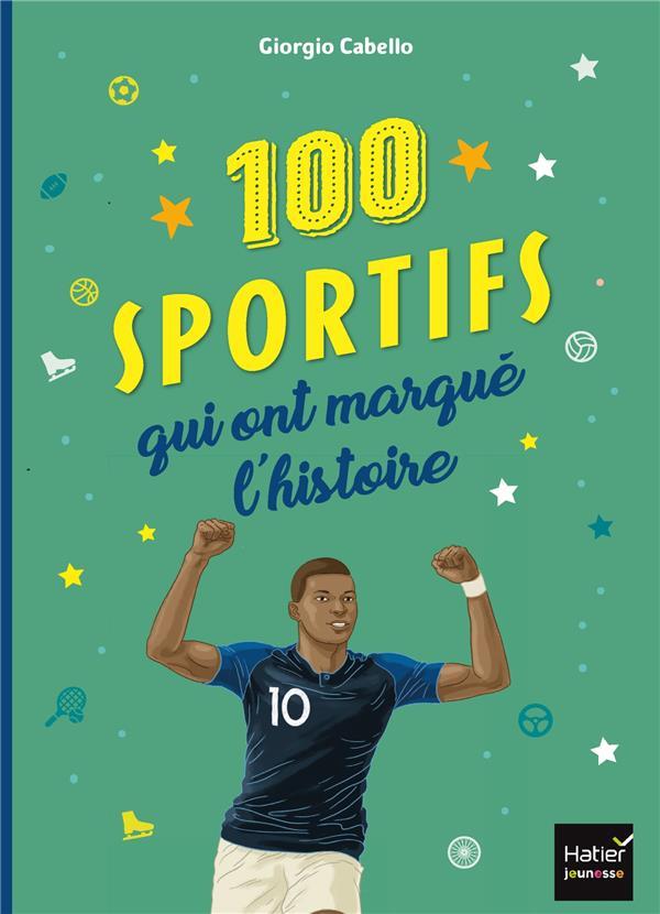 LES 100 SPORTIFS QUI ONT MARQUE L'HISTOIRE TOUR DU MONDE DES CHAMPIONS ENTRES DANS LA LEGENDE