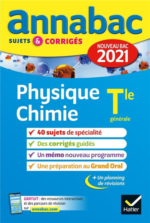 ANNALES DU BAC ANNABAC 2021 PHYSIQUE-CHIMIE TLE GENERALE (SPECIALITE) - SUJETS & CORRIGES NOUVEAU BA