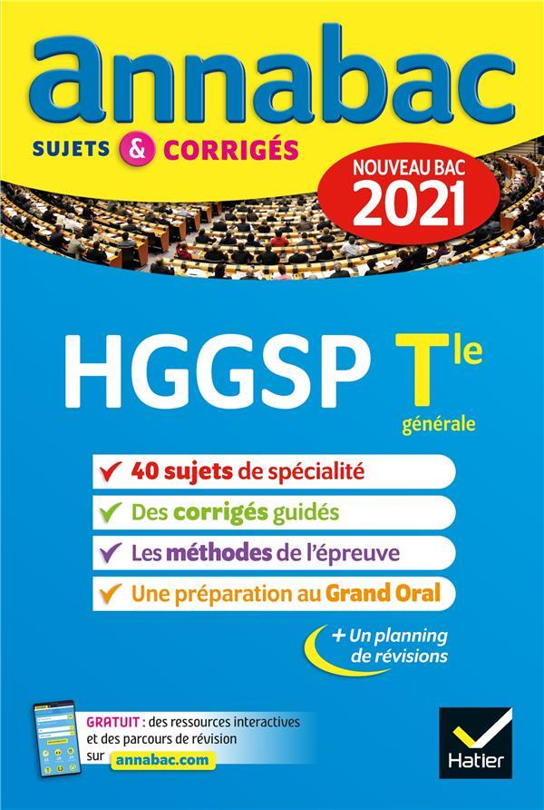 ANNALES DU BAC ANNABAC 2021 HGGSP TLE GENERALE (SPECIALITE) - SUJETS & CORRIGES NOUVEAU BAC
