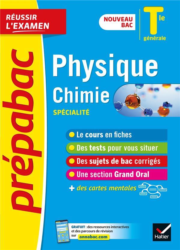 PHYSIQUE-CHIMIE TLE GENERALE (SPECIALITE) - PREPABAC REUSSIR L'EXAMEN - NOUVEAU PROGRAMME, NOUVEAU B
