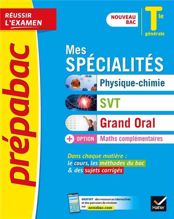 PREPABAC MES SPECIALITES PHYSIQUE-CHIMIE, SVT, GRAND ORAL & MATHS COMPLEMENTAIRES TLE GENERALE - NOU