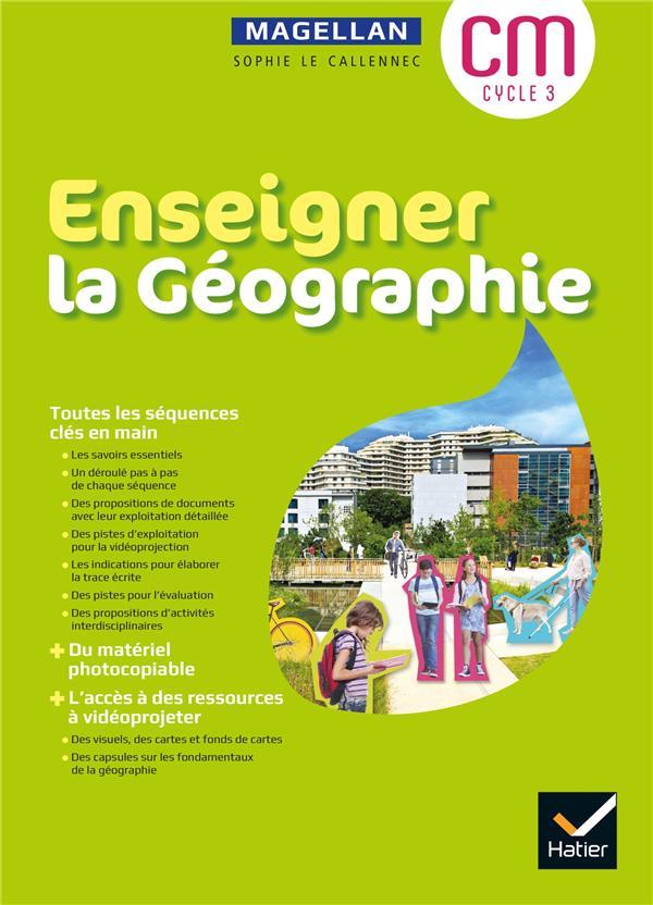 ENSEIGNER LA GEOGRAPHIE CYCLE 3 - ED 2021- GUIDE ET MATERIEL