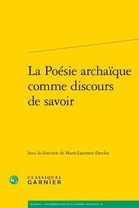 LA POESIE ARCHAIQUE COMME DISCOURS DE SAVOIR