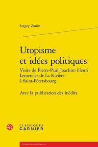 UTOPISME ET IDEES POLITIQUES VISITE DE PIERRE-PAUL JOACHIM HENRI LEMERCIER DE LA - AVEC LA PUBLICATI