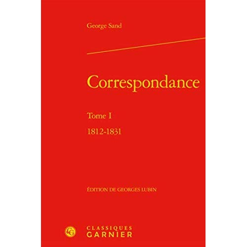 CORRESPONDANCE. TOME I - 1812-1831