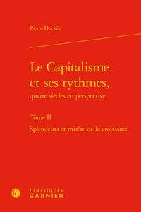 LE CAPITALISME ET SES RYTHMES, QUATRE SIECLES EN PERSPECTIVE. TOME II - SPLENDEU - SPLENDEURS ET MIS