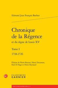 CHRONIQUE DE LA REGENCE - TOME I - 1718-1726
