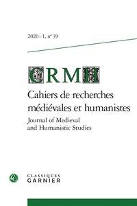 CAHIERS DE RECHERCHES MEDIEVALES ET HUMANISTES / JOURNAL OF MEDIEVAL AND HUMANISTIC STUDIES - 2020 -