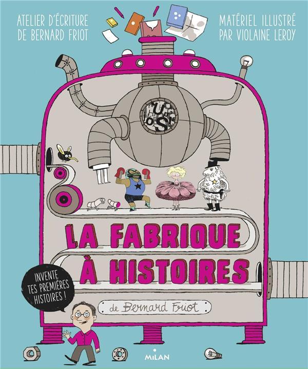 HISTOIRES A JOUER, TOME 01 - LA FABRIQUE A HISTOIRES