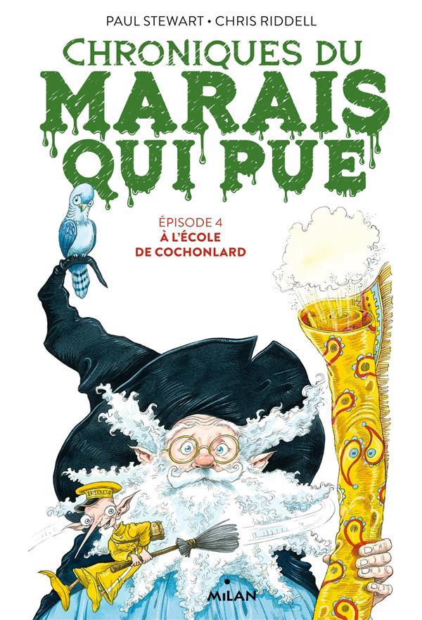 CHRONIQUES DU MARAIS QUI PUE, TOME 04 - A L'ECOLE DE COCHONLARD