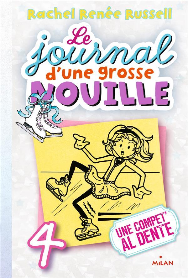 LE JOURNAL D'UNE GROSSE NOUILLE, TOME 04 - UNE COMPET' AL DENTE (POCHE)