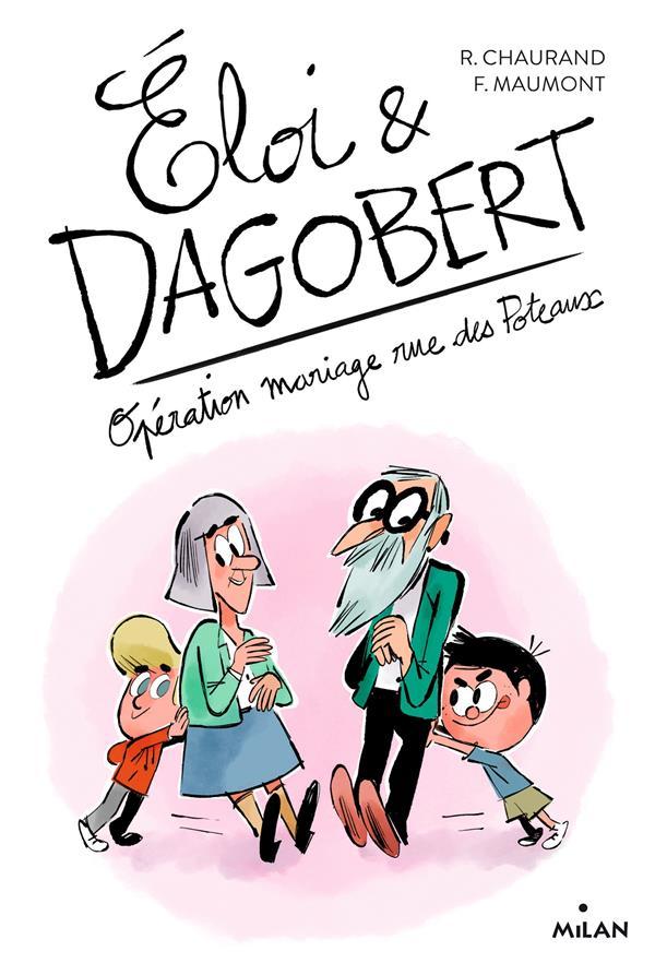 ELOI ET DAGOBERT, TOME 03 - OPERATION MARIAGE RUE DES POTEAUX