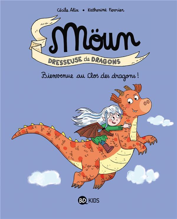 MOUN, TOME 01 - BIENVENUE AU CLOS DES DRAGONS !