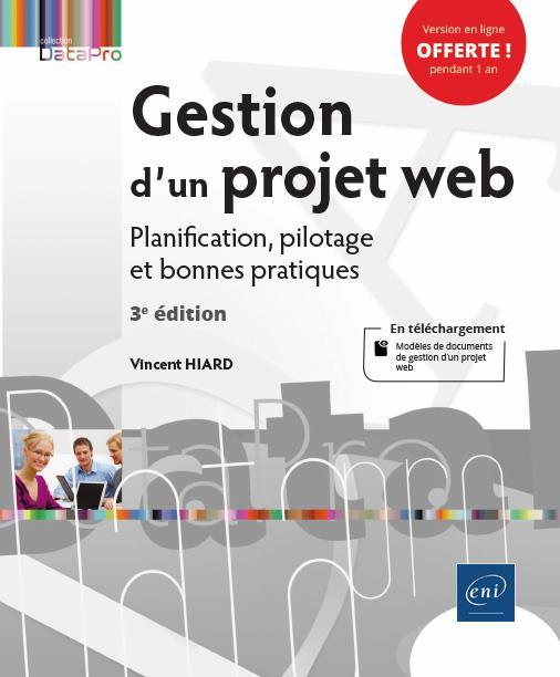 GESTION D'UN PROJET WEB - PLANIFICATION, PILOTAGE ET BONNES PRATIQUES (3E EDITION)
