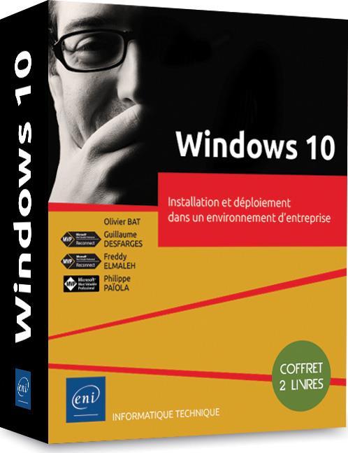 WINDOWS 10 - COFFRET DE 2 LIVRES : INSTALLATION ET DEPLOIEMENT DANS UN ENVIRONNEMENT D'ENTREPRISE