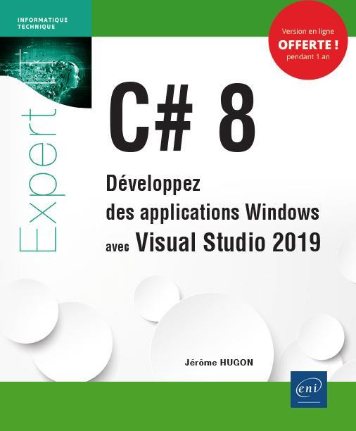 C# 8 - DEVELOPPEZ DES APPLICATIONS WINDOWS AVEC VISUAL STUDIO 2019