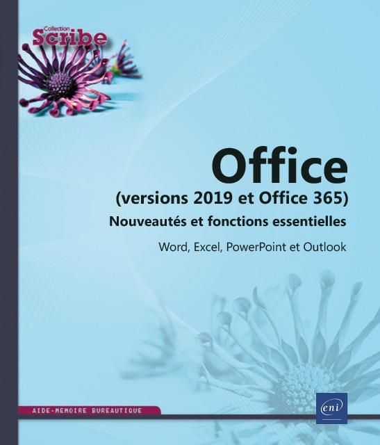 OFFICE (VERSIONS 2019 ET OFFICE 365) : NOUVEAUTES ET FONCTIONS ESSENTIELLES