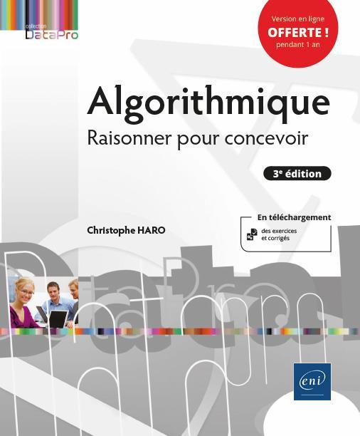 ALGORITHMIQUE - RAISONNER POUR CONCEVOIR (3E EDITION)