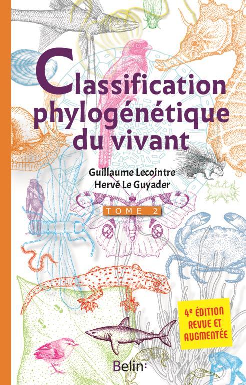 LA CLASSIFICATION PHYLOGENETIQUE DU VIVANT 4E EDITION - T2