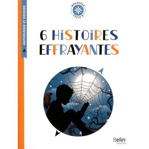 6 HISTOIRES EFFRAYANTES