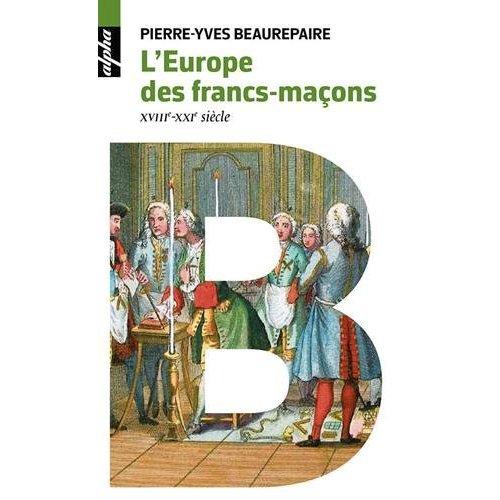 L EUROPE DES FRANCS-MACONS (POCHE)