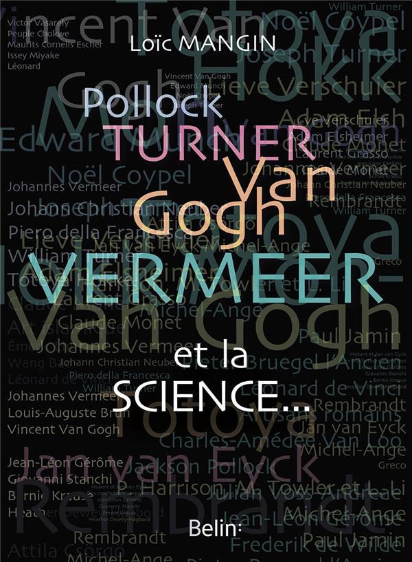 POLLOCK, TURNER, VAN GOGH, VERMEER....ET LA SCIENCE