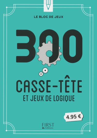 LE BLOC DE JEUX - 300 CASSE-TETE ET JEUX DE LOGIQUE