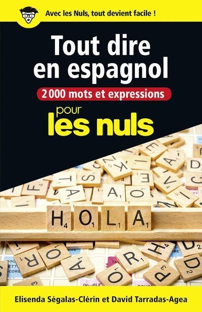 2000 MOTS ET EXPRESSIONS POUR TOUT DIRE EN ESPAGNOL POUR LES NULS