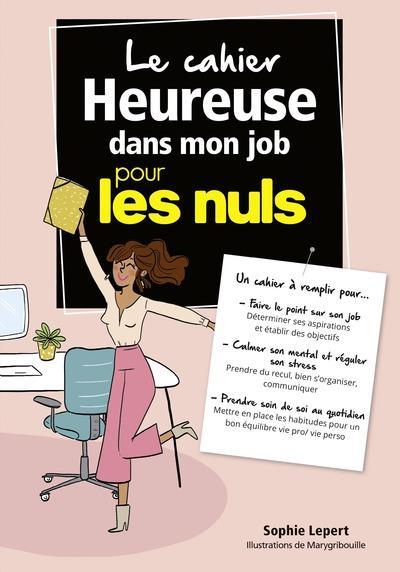 LE CAHIER HEUREUSE DANS MON JOB POUR LES NULS