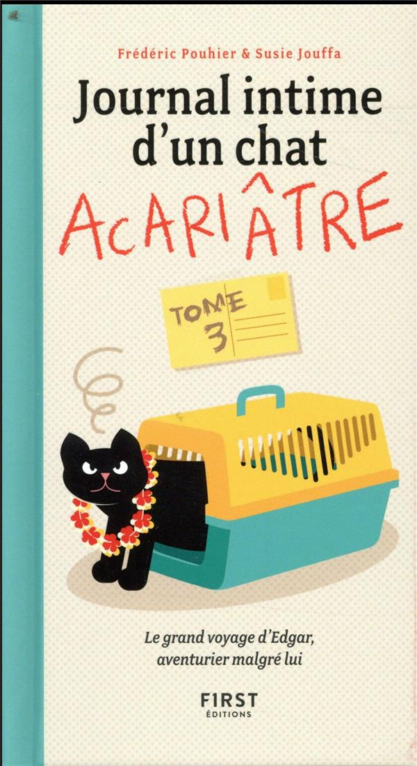 JOURNAL INTIME D'UN CHAT ACARIATRE - TOME 3