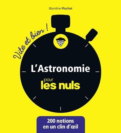 L'ASTRONOMIE POUR LES NULS - VITE ET BIEN !