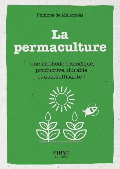 PETIT LIVRE DE - LA PERMACULTURE - UNE METHODE ECOLOGIE, PRODUCTIVE, DURABLE ET AUTOSUFFISANTE !