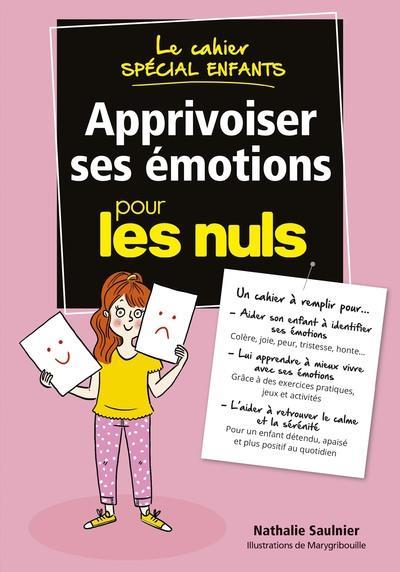 LE CAHIER SPECIAL ENFANTS - APPRIVOISER SES EMOTIONS POUR LES NULS