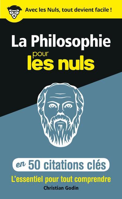 LA PHILOSOPHIE EN 50 CITATIONS CLES POUR LES NULS
