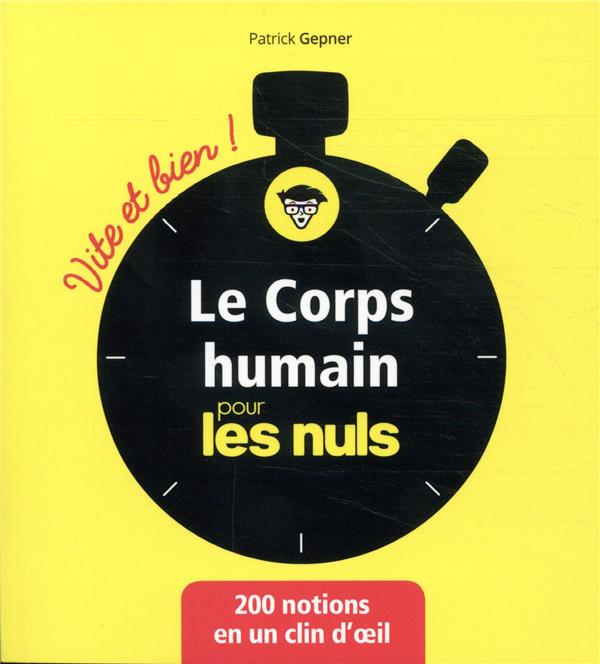 LE CORPS HUMAIN POUR LES NULS - VITE ET BIEN