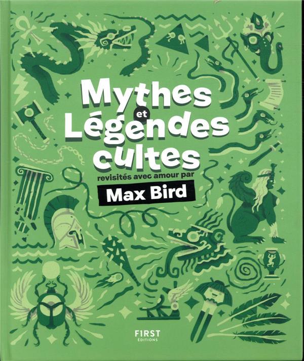 MYTHES ET LEGENDES CULTES REVISITES AVEC AMOUR PAR MAX BIRD