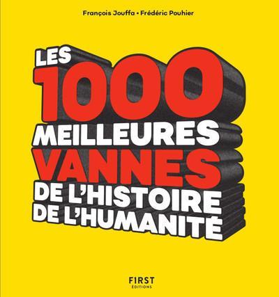 LES 1 000 MEILLEURES VANNES DE L'HISTOIRE DE L'HUMANITE